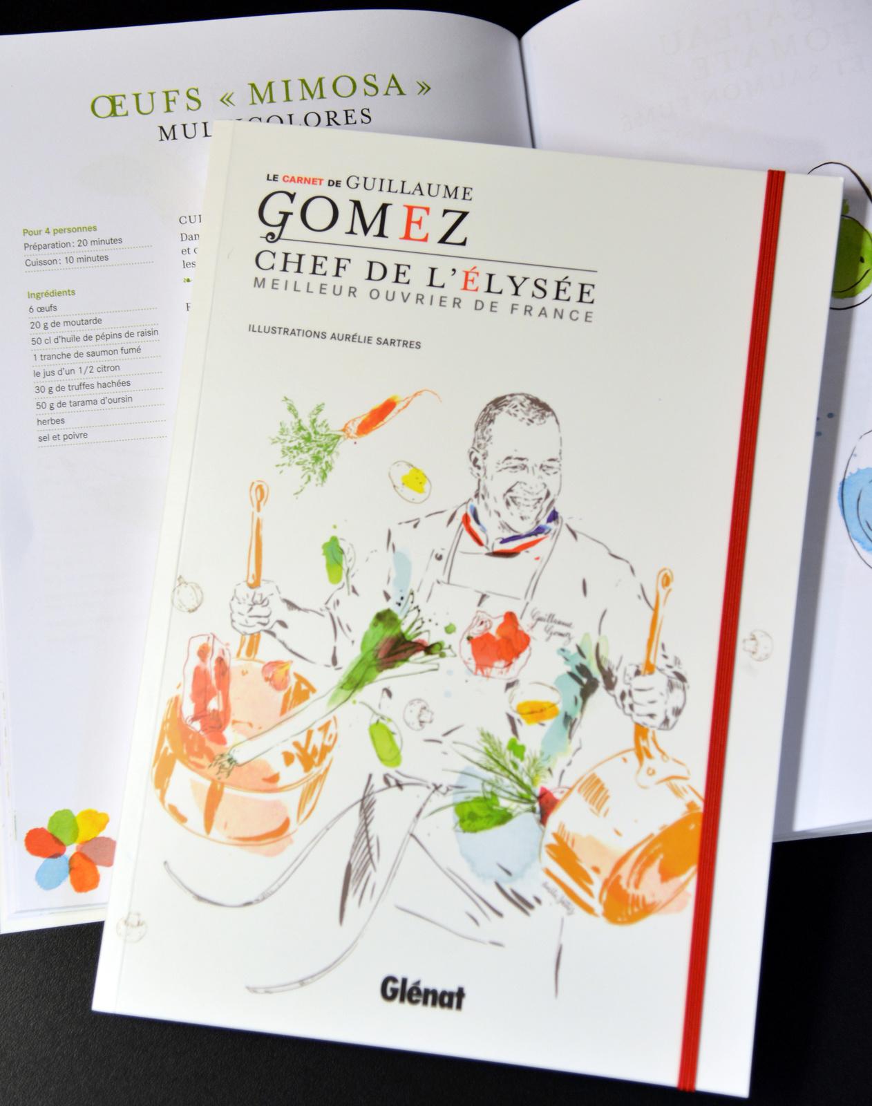 A découvrir, le livre de recettes de Guillaume Gomez, Chef des cuisines de l'Elysée